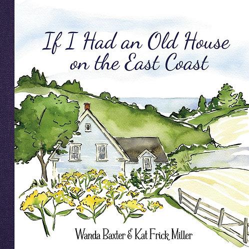 If I Had an Old House on the East Coast | Nimbus Publishing