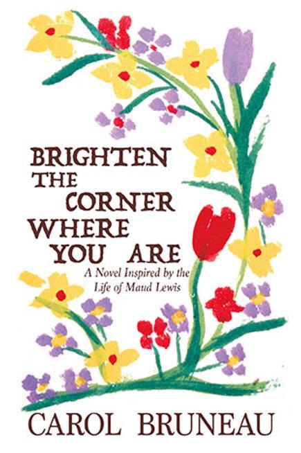 Brighten the Corner Where You Are : Maud Lewis | Nimbus Publishing