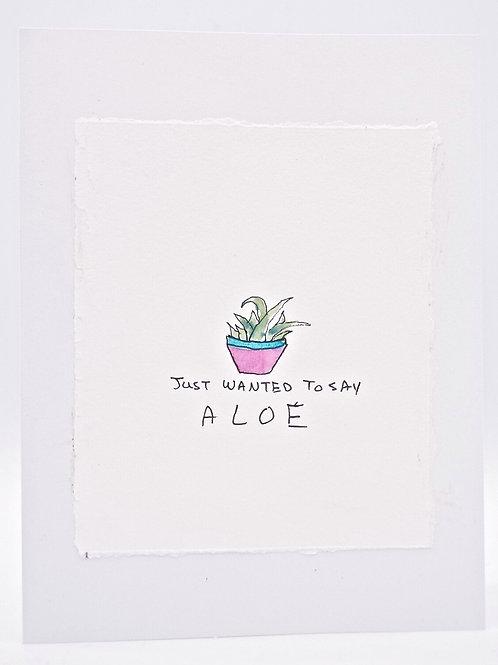 Just Want to Say ALOE- Card | Irony Arts