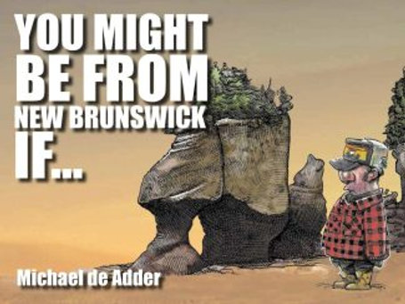 You Might Be From New Brunswick If … | Nimbus Publishing