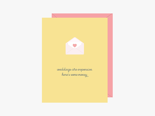 Weddings Are Expensive Card | Halifax Paper Hearts