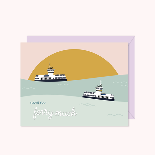 I Love You Ferry Much Card | Halifax Paper Hearts