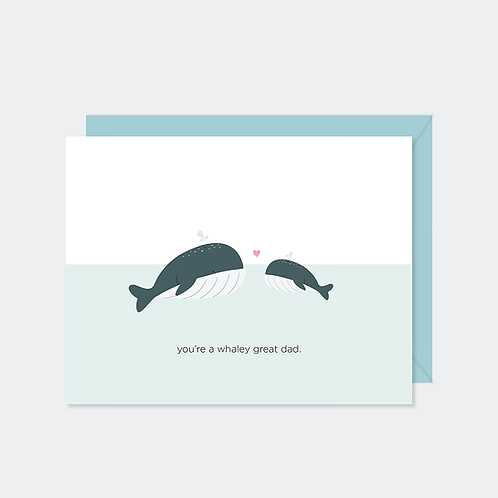 You're a Whaley Great Dad Card | Halifax Paper Hearts