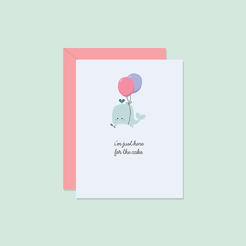 I'm Just Here For the Cake Card | Halifax Paper Hearts