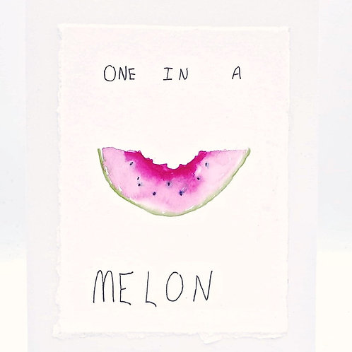 One in a Melon- Card | Irony Arts