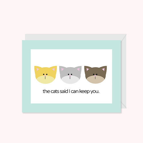 The Cats Said I Can Keep You Card | Halifax Paper Hearts