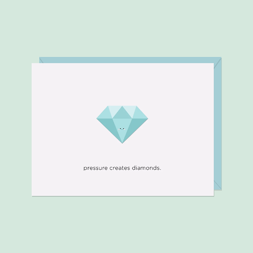 Pressure Creates Diamonds Card | Halifax Paper Hearts