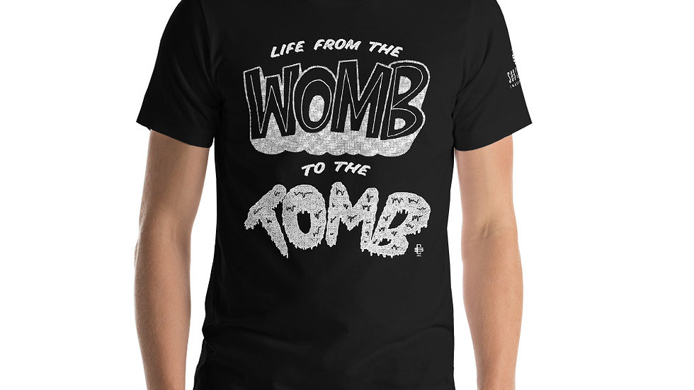Womb to the Tomb | Short-Sleeve Unisex T-Shirt