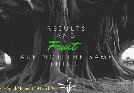 Results and Fruits are not the same thing