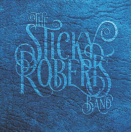 Sticky Roberts Band - B Town Sound