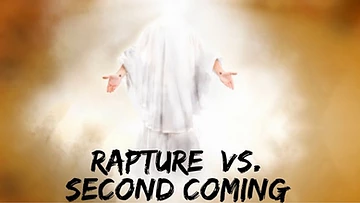 Rapture vs. The Second Coming