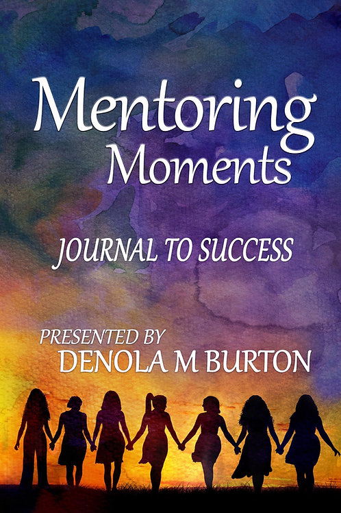 Mentoring Moments:  Journal to Succss