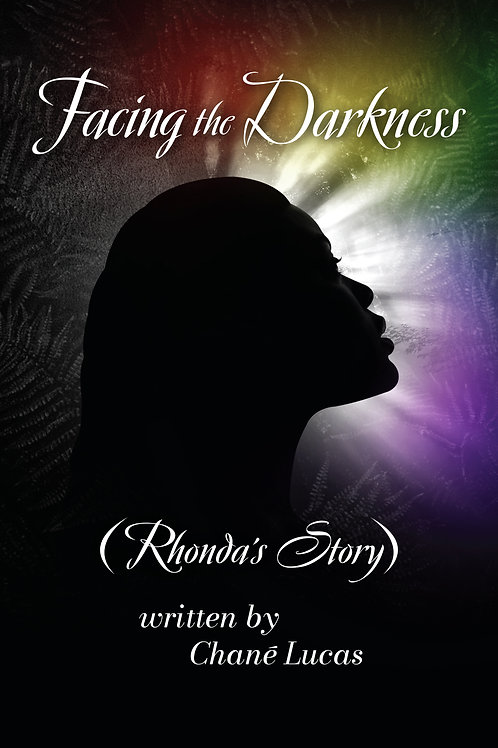 Facing the Darkness (Rhonda's Story)