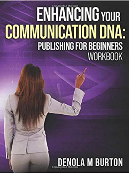 Enhancing Your Communication DNA: Publishing for Beginners Workbook