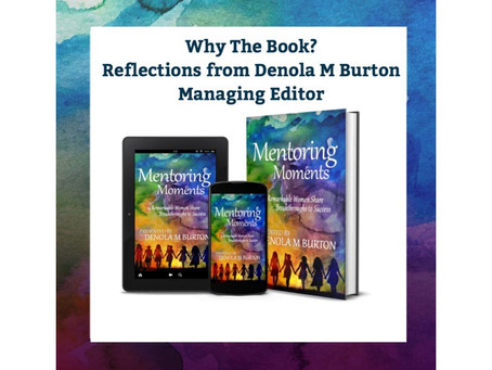 Why the Book?  Reflections from the Managing Editor of Mentoring Moments:  14 Remarkable Women Share