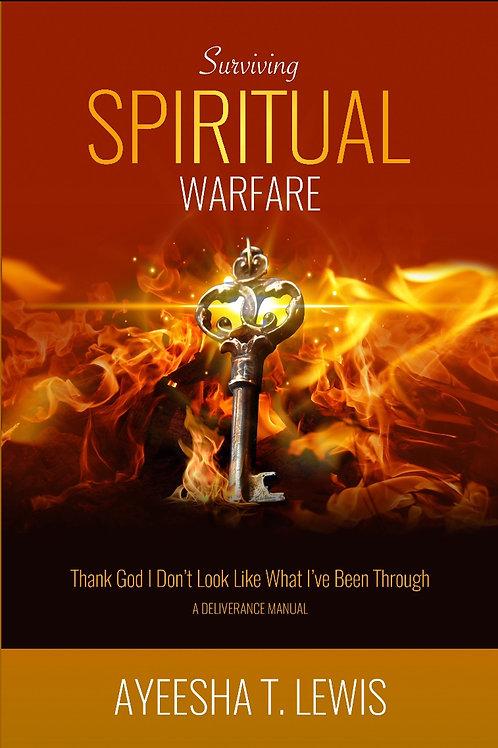 Surviving Spiritual Warfare by Ayeesha T. Lewis
