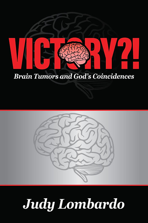 VICTORY?! Brain Tumors and God's Coincidences