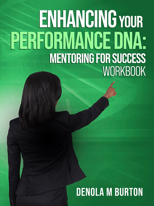 Enhancing Your Performance DNA:  Mentoring For Success
