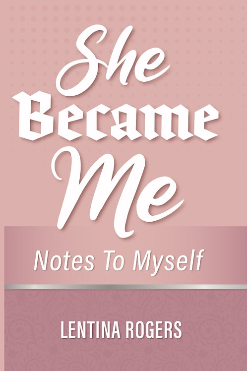 She Became Me: Notes to Myself (Journal)
