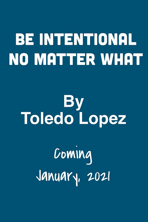 Be Intentional No Matter What