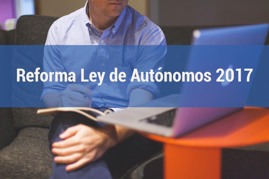 Reforma Ley Autónomos 2017