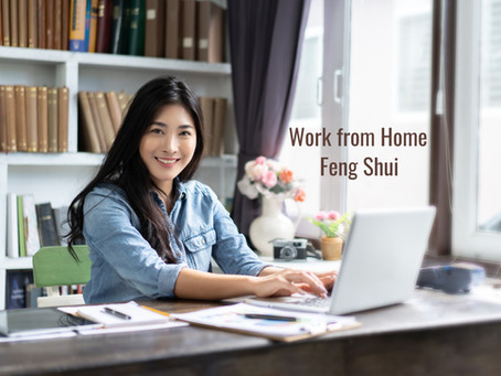 Feng Shui Necessities when You Work from Home.