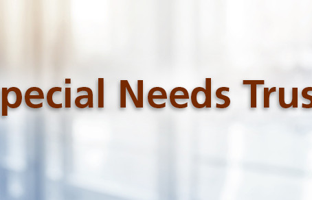 Estate Planning:  Special Needs Trusts