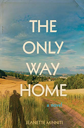 """HFC Editorial Review of """"The Only Way Home"""" by Jeanette Minniti"""