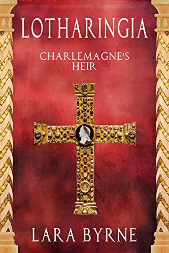 """HFC Editorial Review for """"Lotharingia: Charlemagne's Heir"""" by Lara Byrne - """"Highly Recommended"""""""