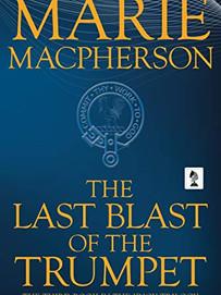 Macpherson, Marie - The Last Blast of the Trumpet