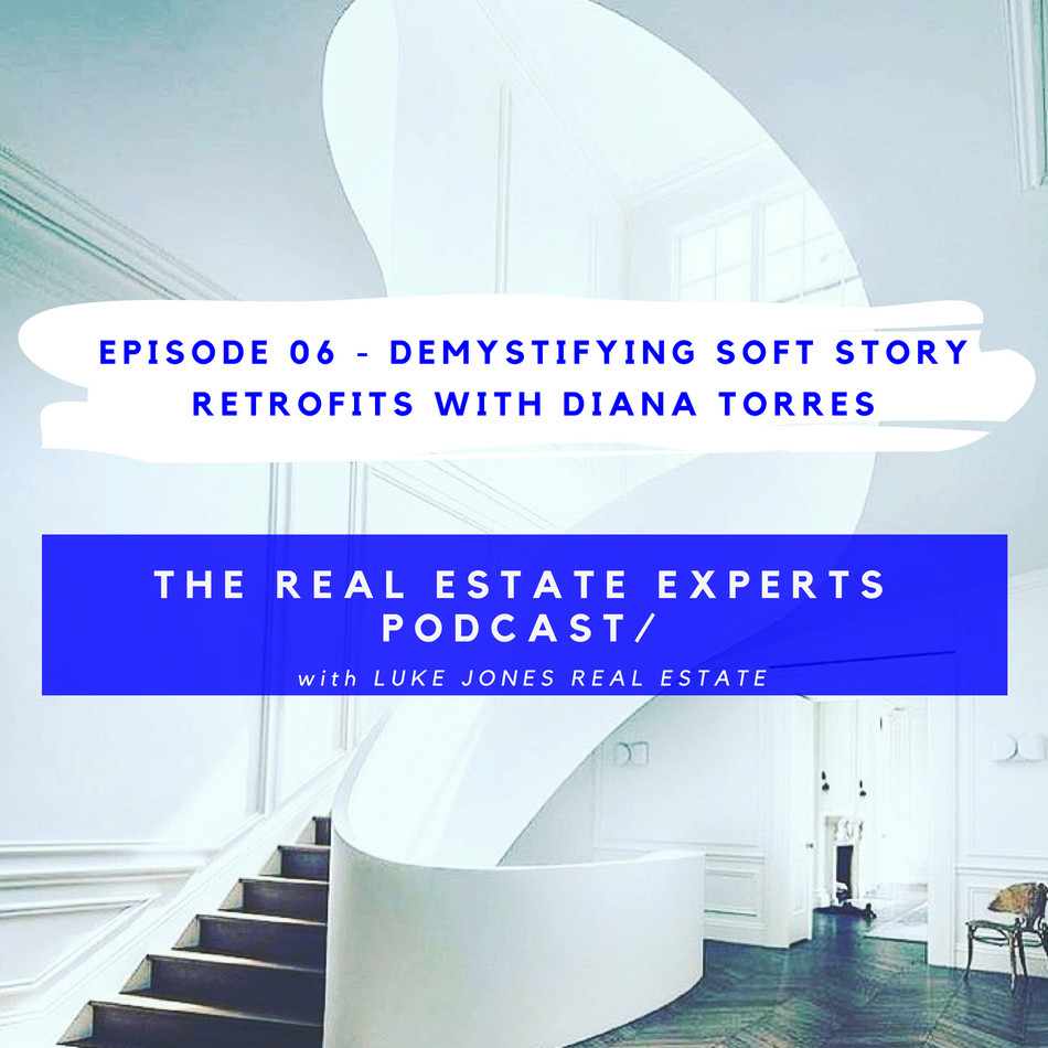PODCAST EPISODE 6.0 - Demystifying Soft Story Retrofits with Diana Torres