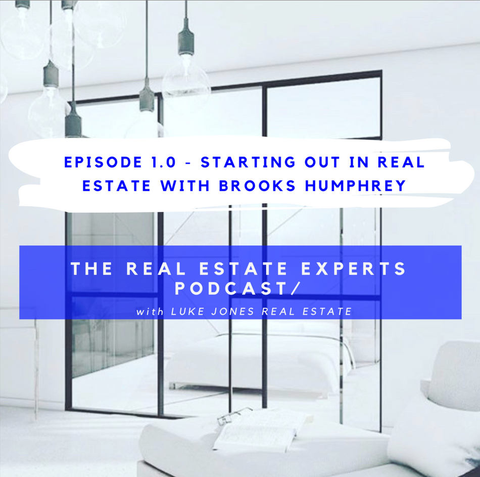 PODCAST Episode 1.0 - Starting Out in Real Estate with Brooks Humphrey
