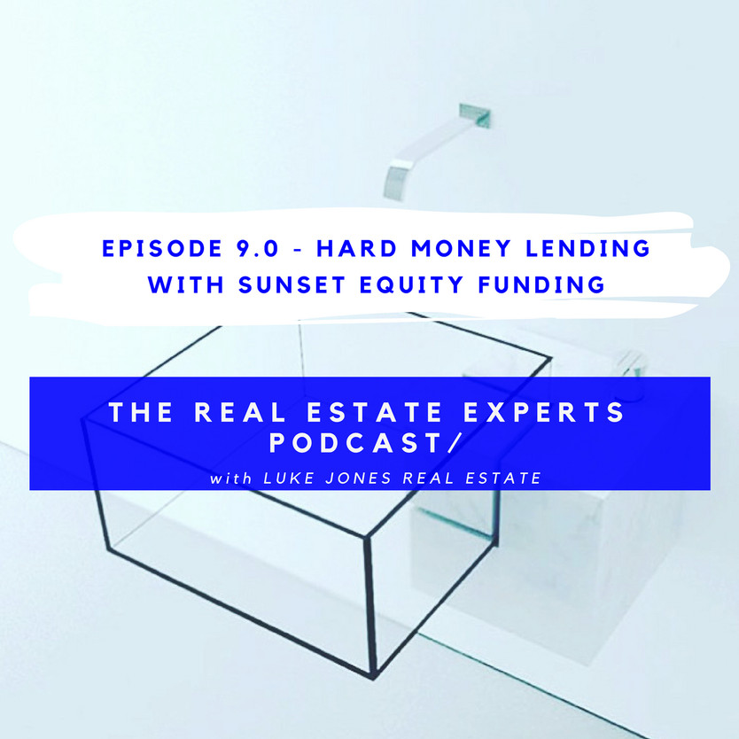PODCAST EPISODE 9.0 - Hard Money Lending with Sunset Equity Lenders