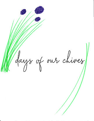 Days of Our Chives White.jpg