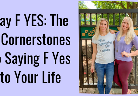 Say F YES: The Five Pillars to Saying F YES to Your Life