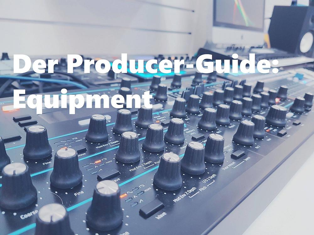 Der Producer-Guide: Das richtige Equipment