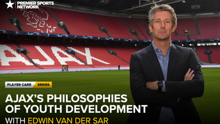 Ajax's Philosophies of Development with Edwin van der Sar