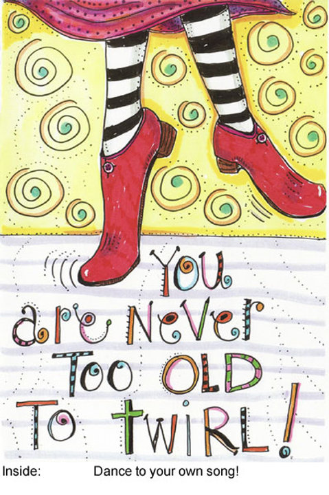 You're never too old to twirl - #nd-64