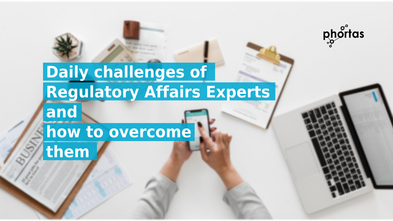 Daily challenges of Regulatory Affairs Experts and how to overcome them