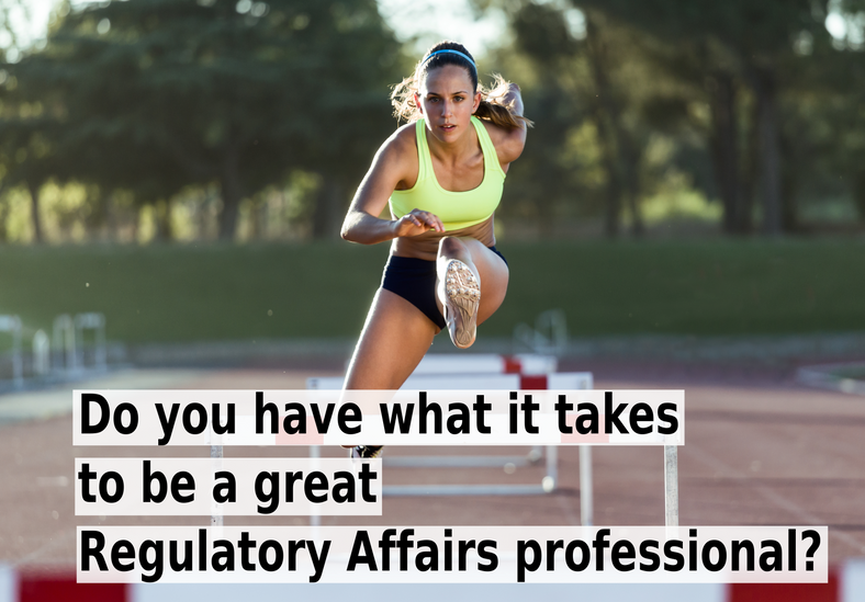 Do you have what it takes to be a great Regulatory Affairs professional?