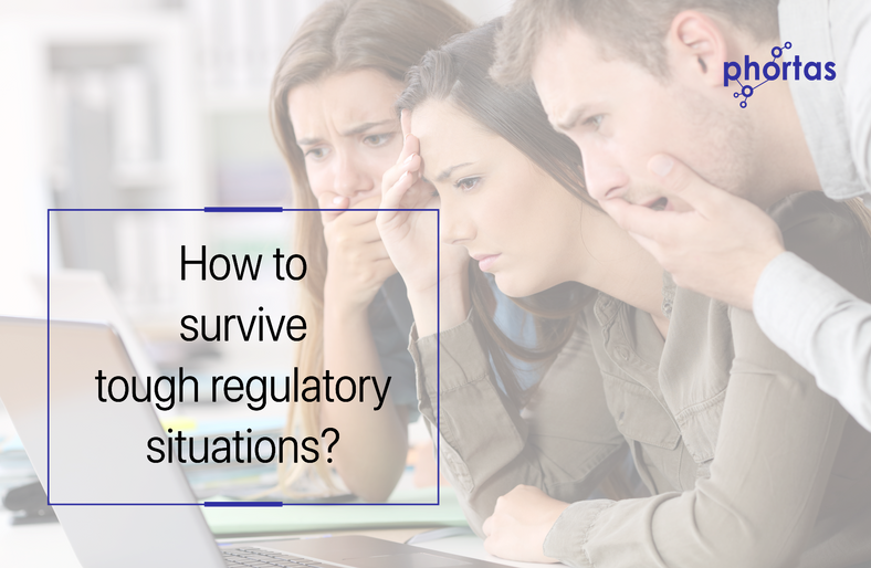 How to survive tough Regulatory situations?