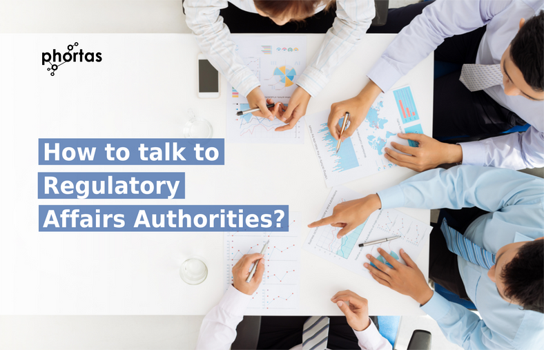 How to talk to Regulatory Affairs Authorities?