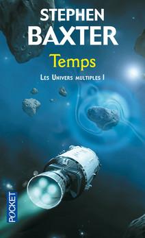 Les Univers multiples, Tome 1 : Temps, de Stephen Baxter