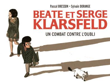 Beate et Serge Klarsfeld - Un combat contre l'oubli - de Pascal Bresson & Sylvain Dorang