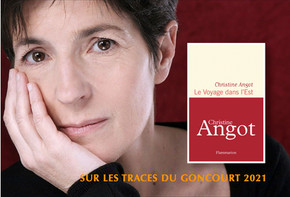 Sur les traces du Goncourt 2021 : 7 -Le voyage dans l'Est - de Christine Angot