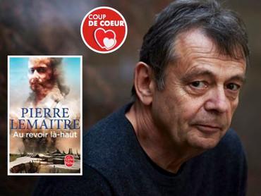 Au revoir là-haut - de Pierre Lemaitre - Prix Goncourt 2013