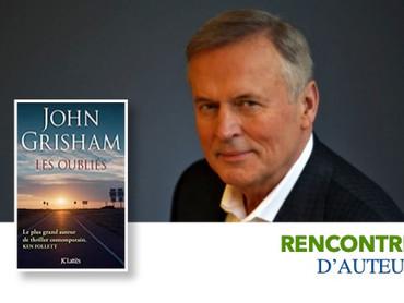 Rencontre d'Auteur : John Grisham pour les Oubliés - avec les éditions JC Lattès