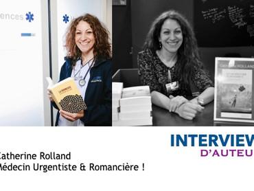 Catherine Rolland,  Médecin Urgentiste... & Romancière ! - interviewée par Pascal Francois.