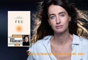 sur les traces du Goncourt 2021 : 6 - Feu - de Maria Pourchet
