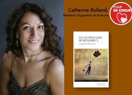 Le cas singulier de Benjamin T - de Catherine Rolland